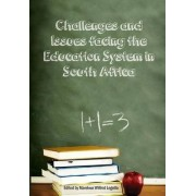 Challenges and Issues Facing the Education System in South Africa by Marekwa Wilfred Legotlo