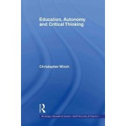 Education, Autonomy and Critical Thinking by Christopher Winch
