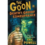 The Goon: Volume 10: Death's Greedy Comeuppanc by Eric Powell