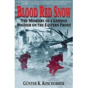 Blood Red Snow Memoirs German by G Koschorrek