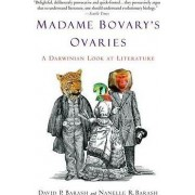 Madame Bovary's Ovaries by Professor of Psychology David P Barash