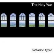 The Holy War by Katharine Tynan