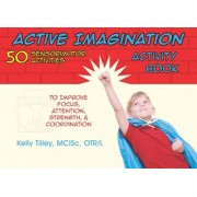 Active Imagination Activity Book by Kelly Tilley