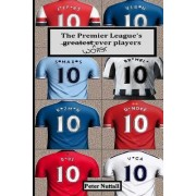 The Premier League's Worst Ever Players by Peter Nuttall