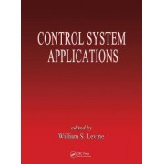 Control System Applications by William S. Levine