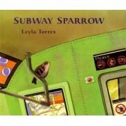 Subway Sparrow by Leyla Torres