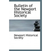 Bulletin of the Newport Historical Society by Newport Historical Society