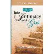 My Step Journal: 365 Days Into Intimacy with God