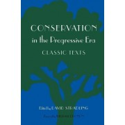 Conservation in the Progressive Era by David Stradling