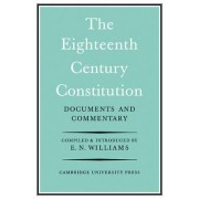 The Eighteenth-century Constitution 1688-1815 by E. Neville Williams