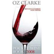 Oz Clarke Pocket Wine Book 2008 2008 by Oz Clarke