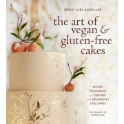 The Art of Vegan & Gluten-Free Cakes by Emily Lael Aumiller