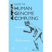 Guide to Human Genome Computing by Martin J. Bishop