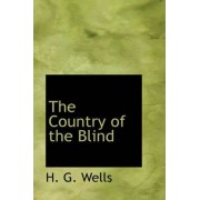 The Country of the Blind by H G Wells