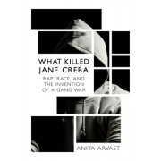 What Killed Jane Creba: Rap, Race, and the Invention of a Gang War