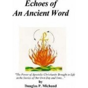 Echoes Of An Ancient Word by Douglas Michaud