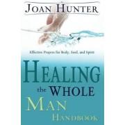 Healing the Whole Man Handbook by Joan Hunter