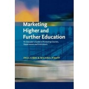 Marketing Higher and Further Education by Paul Gibbs