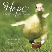 Hope Is the Thing with Feathers by Bonnie Louise Kuchler