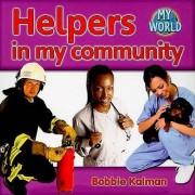 Helpers in the Community by Bobbie Kalman
