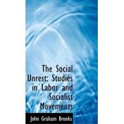 The Social Unrest by John Graham Brooks