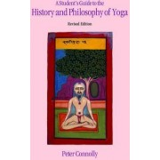 A Student's Guide to the History and Philosophy of Yoga by Peter Connolly