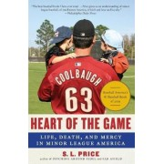 Heart of the Game: Life, Death, and Mercy in Minor League America by S.L. Price
