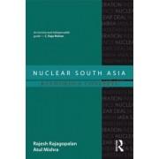 Nuclear South Asia by Rajesh Rajagopalan