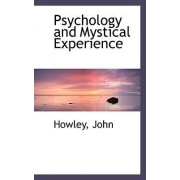 Psychology and Mystical Experience by Howley John