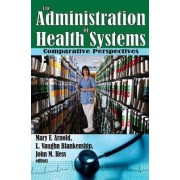 The Administration of Health Systems by Mary Arnold