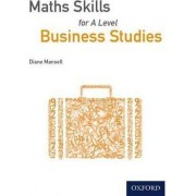 Maths Skills for A Level Business Studies by Diane Mansell
