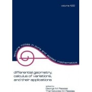 Differential Geometry, Calculus of Variations, and Their Applications by George M. Rassias