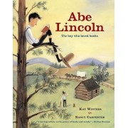 Abe Lincoln the Boy Who Loved by Winters/Carpenter