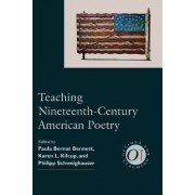Teaching Nineteenth-Century American Poetry by Paula Bernat Bennett
