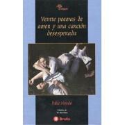 Veinte poemas de amor y una cancion desesperada / Twenty Love Poems and a Desperate Song by Pablo Neruda