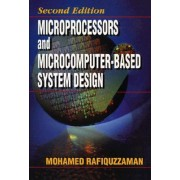 Microprocessors and Microcomputer Based System Design by Mohamed Rafiquzzaman