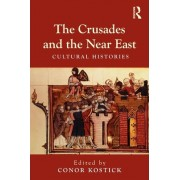 The Crusades and the Near East by Conor Kostick