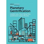 Planetary Gentrification by Loretta Lees