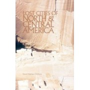 Lost Cities of North & Central America by David Hatcher Childress
