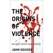 The Origins of Violence by John Docker