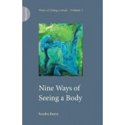Nine Ways of Seeing a Body by Sandra Reeve