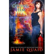 Giving Him Hell by Jamie Quaid