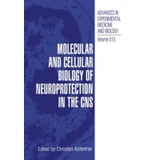 Molecular and Cellular Biology of Neuroprotection in the CNS by Christian Alzheimer