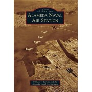 Alameda Naval Air Station by William T Larkins