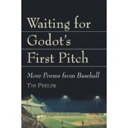 Waiting for Godot's First Pitch by Tim Peeler