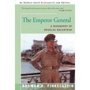 The Emperor General by Norman H Finkelstein