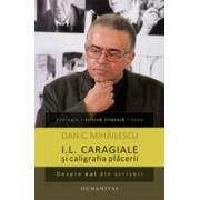 I.L. Caragiale şi caligrafia plăcerii Despre eul din scrisori