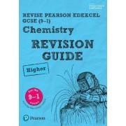 REVISE Edexcel GCSE (9-1) Chemistry Higher Revision Guide: Higher by Nigel Saunders