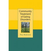 Community Treatment of Eating Disorders by Professor Paul H. Robinson