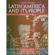 Latin America and Its People: Volume 1 by Cheryl English Martin